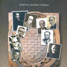 Libros antiguos: TARRAGONA IL.LUSTRES TARRAGONINS QUE HI CONEGUT DE JOSEP Mª ALEGRET TONDO. Lote 53986277