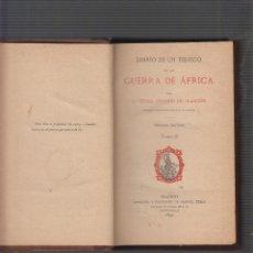 Libros antiguos: DIARIO DE UN TESTIGO DE LA GUERRA DE AFRICA 2 TOMOS / PEDRO ANTONIO DE ALARCON -ED. AÑO 1892. Lote 54006228