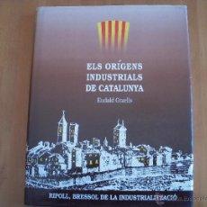 Libros antiguos: ELS ORÍGENS INDUSTRIALS DE CATALUNYA. Lote 54009930