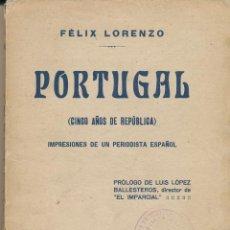 Libros antiguos: FÉLIX LORENZO, PORTUGAL ( CINCO AÑOS DE REPÚBLICA). IMPRESIONES DE UN PERIODISTA ESPAÑOL, 1915. Lote 54157417