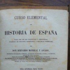 Libros antiguos: CURSO ELEMENTAL DE HISTORIA DE ESPAÑA. BERNARDO MONREAL Y ASCASO. 1868. . Lote 54179702