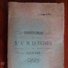 Libros antiguos: ORATORIO DE NUESTRA SEÑORA DE LA VICTORIA DE ALCUDIA. PEDRO VENTAYOL. FELANITX. MALLORCA, 1917.. Lote 54450851