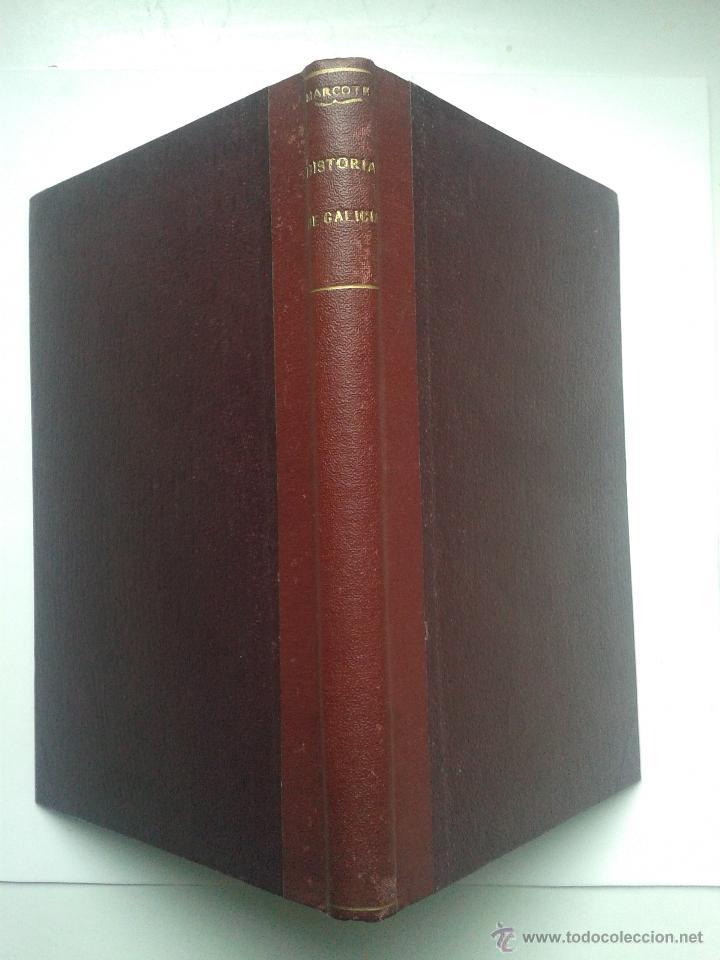 HISTORIA DE GALICIA. POR RAMÓN MARCOTE. LA HABANA. AÑO 1925. (Libros antiguos (hasta 1936), raros y curiosos - Historia Moderna)