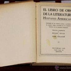 Libros antiguos: 6333 - EL LIBRO DE ORO DE LA LITERATURA HISPANO-AMERICANA. VV. AA. EDIT. LUX. S/F.. Lote 49520473