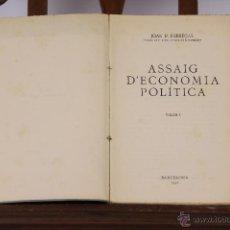 Libros antiguos: 6335 - ASSAIG D'ECONOMIA POLITICA. 2 VOLUM.(VER DESCRIPCCIÓN). J. P. FÁBREGAS. 1932/34.. Lote 49520907