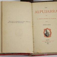 Libros antiguos: LP-092 - LA ALPUJARRA. PEDRO ANTONIO DE ALARCON. IMP. PÉREZ DUBRULL. 1882.. Lote 49652146