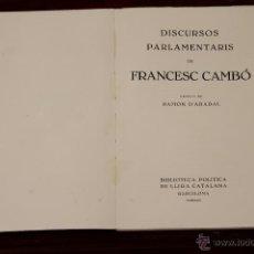 Libros antiguos: 6490 - DISCURSOS PARLAMENTARIS. FRANCESC CAMBÓ. BIBL. POLITICA DE LIGA CATALANA. 1935.. Lote 49685524