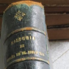 Livros antigos: HISTORIA DE ESPAÑA EN EL SIGLO XIX TOMO 5 VV.AA EDIT MIGUEL SEGUÍ AÑO 1902. Lote 55004717