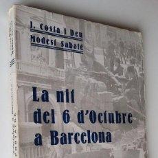 Libros antiguos: 1935 * LA NIT DE 6 D´OCTUBRE A BARCELONA * PROCLAMACIÓN DEL ESTADO CATALÁN EN OCTUBRE DE 1934. Lote 55241204