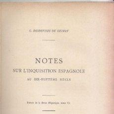 Libros antiguos: DESDEVISES: NOTES SUS L'INQUISITION ESPAGNOLE, XVIII SIÉCLE. 1899. INQUISICIÓN ESPAÑOLA S. XVIII. Lote 55800571