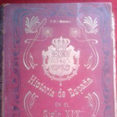 Libros antiguos: HISTORIA DE ESPAÑA EN EL SIGLO XIX DE F. PI Y MARGALL Y ARSUACA TOMO 1 1902. Lote 55973658