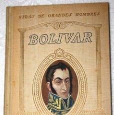 Libros antiguos: BOLIVAR 1931. VIDAS DE GRANDES HOMBRES. JORGE SANTELMO. I. G. SEIX Y BARRAL HNOS. S.A. EDITORES. Lote 56228852
