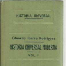 Libros antiguos: HISTORIA UNIVERSAL MODERNA. TOMO I. EDUARDO IBARRA RODRÍGUEZ. JUAN GILI. BARCELONA. 1923. Lote 56249088