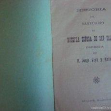 Libros antiguos: HISTORIA DEL SANTUARIO DE NUESTRA SEÑORA D SAN SALVADOR. JORGÉ VEYÑ . FELANITX. MALLORCA, 1884. Lote 56371808