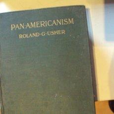 Libros antiguos: PAN-AMERICANISM EN INGLES ORIGINAL DE 1915 DE ROLAND G, USHER. Lote 56471918