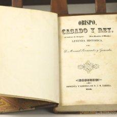 Libros antiguos: 7512 - OBISPO CASADO Y REY. MANUEL FERNANDEZ. IMP. J. M. ZAMORA. 1850.. Lote 56759023