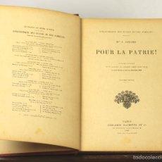 Libros antiguos: 7518 - POUR LA PATRIE. J. COLOMB. LIBRAIRE HACHETTE. 1906.. Lote 56796441