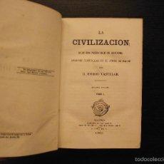 Libros antiguos: LA CIVILIZACION, EMILIO CASTELAR. Lote 57018192