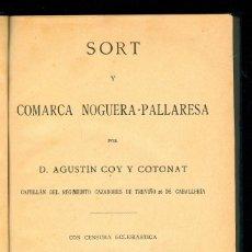 Libros antiguos: NUMULITE L0299 SORT Y LA COMARCA NOGUERA PALLARESA D. AGUSTIN COY Y COTONAT 1906 JOSÉ CUNILL. Lote 57238608