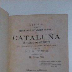 Libros antiguos: HISTORIA DE LOS MOVIMIENTOS, SEPARACIÓN Y GUERRA DE CATALUÑA. D. F. M. DE MELO. 1874 BARCELONA.. Lote 57570391
