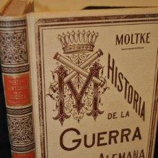 HISTORIA DE LA GUERRA FRANCO ALEMANA. MOLTKE. 1891