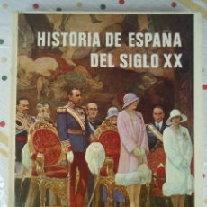 Libros antiguos: HISTORIA DE ESPAÑA DEL SIGLO XX. Lote 57667325