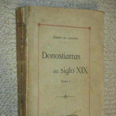 Libros antiguos: DONOSTIARRAS DEL SIGLO XIX POR ADRIAN DE LOYARTE 191, DEDICATORIA DEL AUTOR AL ALCALDE SAN SEBASTIÁN. Lote 57674002