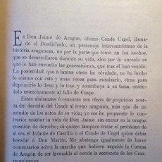 Libri antichi: DON JAIME DE ARAGÓN, ÚLTIMO CONDE DE URGEL. ANDRÉS GIMENEZ SOLER. BARCELONA 1899.. Lote 58411425