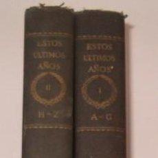 Libros antiguos: VV. AA. ESTOS ÚLTIMOS AÑOS. TOMO I Y II. DOS TOMOS. RM75864. . Lote 58445235