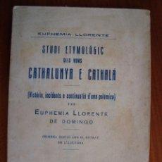 Libros antiguos: EUPHEMIA LLORENTE (SABADELL, BARCELONA) STUDI ETYMOLÒGIC DELS NOMS CATHALUNYA E CATALÁ. MADRID, 1930. Lote 58866181