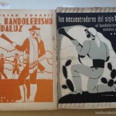 Libros antiguos: EL BANDOLERISMO ANDALUZ Y LOS SECUESTRADORES DEL SIGLO XX 1934. JULIAN ZUGASTI. PROLOGO B. JARNES. Lote 59960939