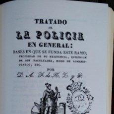 Libros antiguos: LIBRO,TRATADO DE LA POLICIA EN GENERAL,AÑO 1833,FACSIMIL MINISTERIO DEL INTERIOR 1986,COMO NUEVO. Lote 61282411