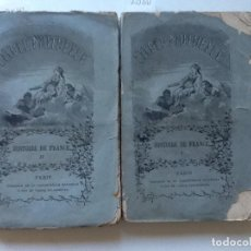 Libros antiguos: HISTOIRE DE FRANCE 2 VOL. 1875 L'ECOLE MUTUELLE. Lote 61808344