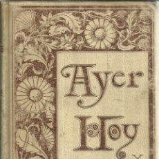 Libros antiguos: AYER, HOY Y MAÑANA. CUADROD SOCIALES DE 1800, 1850 Y 1889. ANTONIO FLORES. MONTANER Y SIMÓN. 1893. Lote 62039816