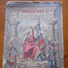 Libros antiguos: HISTOIRE DE FRANCE, GAULOIS JUSQU A NOUS JOURS, 1897. Lote 62653076
