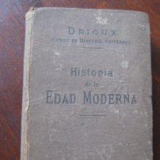 Libros antiguos: HISTORIA DE LA EDAD MODERNA. POR EL ABATE DRIOUX. UNIVERSIDAD DE FRANCIA. 1888. NUEVA EDICIÓN.. Lote 63250268