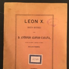 Libros antiguos: ALONSO CASAÑA: LEÓN X. BOCETO HISTÓRICO. DEDICATORIA MANUEL ALONSO MARTINEZ - MEDICIS - CODIGO CIVIL. Lote 64137379