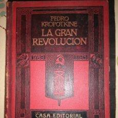 Libros antiguos: LA GRAN REVOLUCIÓN. PEDRO KROPOTKINE.. Lote 64885895
