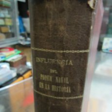Libros antiguos: INFLUENCIA DEL PODER NAVAL EN LA HISTORIA 1660-1783 FERROL 1901 . Lote 64971415