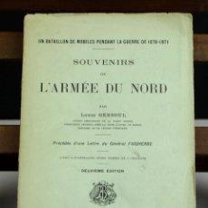 Libros antiguos: 8156 - SOUVERNIRS DE L'ARMÉE DU NORD. LOUIS GENSOUL. EDIT. BERGER-LEVRAULT. 1914.. Lote 66066898