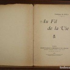 Libros antiguos: 8159 . AU FIL DE LA VIE. COMTESSE DE AVILA. LIB. ANC. LIBR. OUDIN ET CIA. 1911.. Lote 66082434