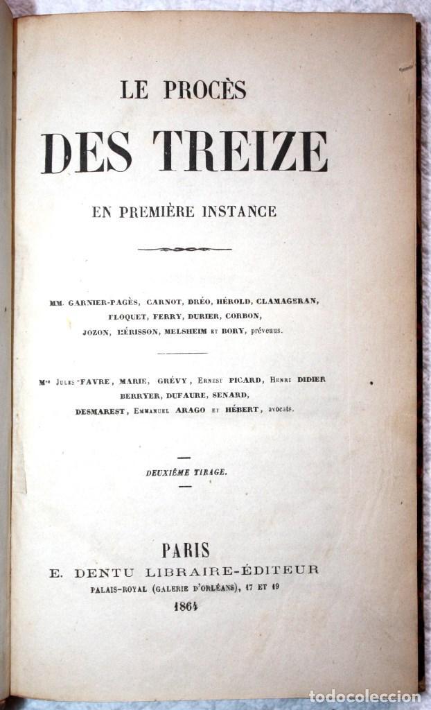 Libros antiguos: LE PROCES DES TREIZE EN PREMIERE INSTANCE, 1864 (FRANCÉS). - Foto 3 - 66518618