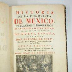 Libros antiguos: HISTORIA DE LA CONQUISTA DE MEXICO, ANTONIO DE SOLIS, BRUSELAS 1741, CON TODOS LOS GRABADOS, VER.. Lote 67369017