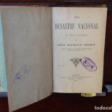 Libros antiguos: DEL DESASTRE NACIONAL Y SUS CAUSAS DAMIÁN ISERN MADRID AÑO 1899. Lote 67586471