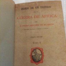 Libros antiguos: PEDRO ANTONIO DE ALARCON - DIARIO DE UN TESTIGO DE LA GUERRA DE ÁFRICA 1898 DOS TOMOS EN UN LIBRO. Lote 67657301