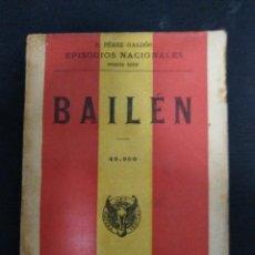 Libros antiguos: BAILEN, PEREZ GALDÓS, EPISODIOS NACIONALES, 1919. Lote 67695597