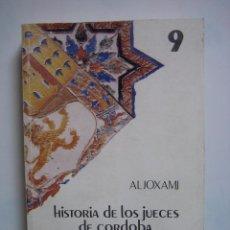Libros antiguos: HISTORIA DE JUECES DE CÓRDOBA POR ALJOXAMI. Lote 67732845