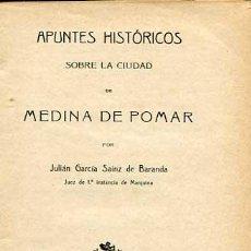 Libros antiguos: APUNTES HISTÓRICOS SOBRE LA CIUDAD DE MEDINA DE POMAR - BURGOS -. Lote 195446987