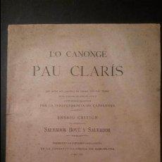 Libros antiguos: LO CANONGE PAU CLARÍS. ENSAIG CRITICH PER SALVADOR BOVÉ Y SALVADOR, 1894. Lote 67783129