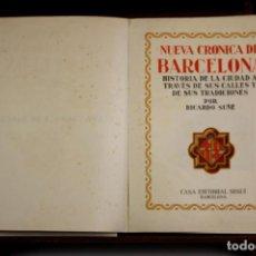 Libros antiguos: 8231 - NUEVA CRÓNICA DE BARCELONA. RICARDO SUÑÉ. EDIT. SEGUÍ. S/F. . Lote 68203241